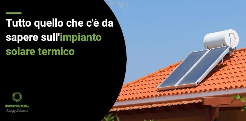 Come funziona un impianto solare termico