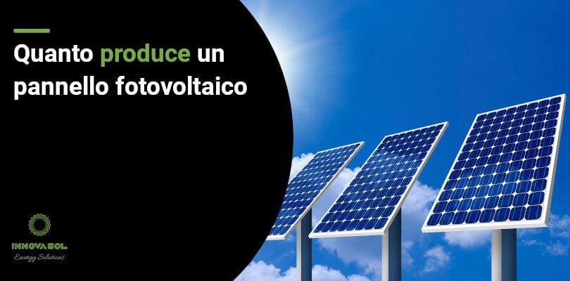 Quanto produce un pannello fotovoltaico