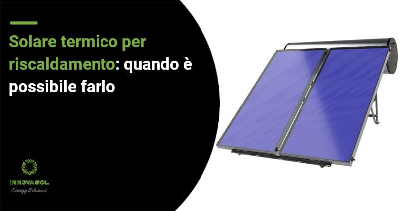 Impianto solare termico per riscaldamento